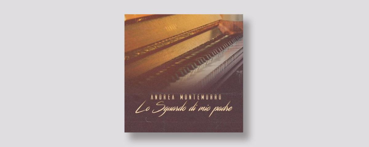 Lo sguardo di mio padre - Andrea Montemurro Blog