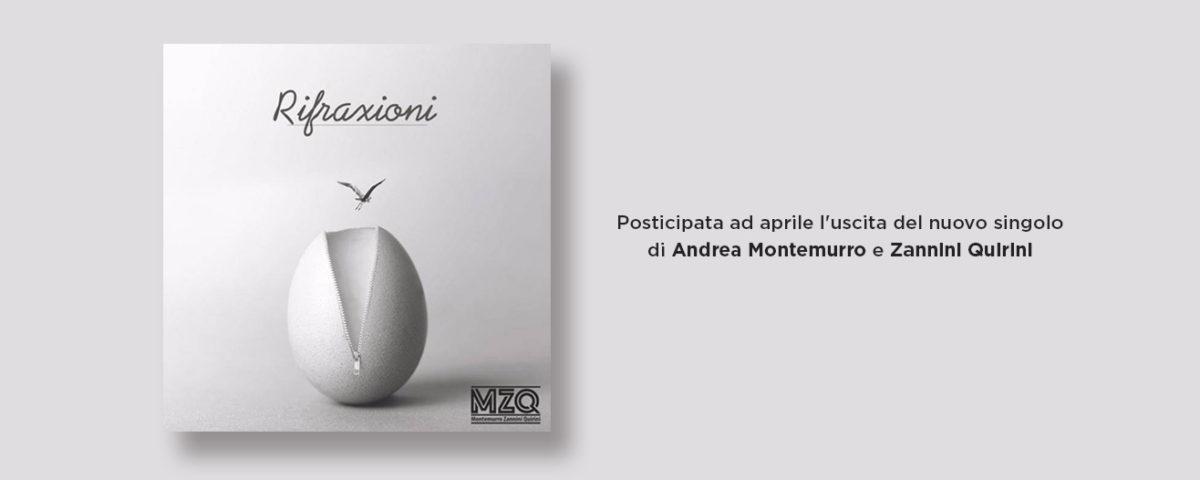 Posticipata ad aprile l'uscita del nuovo singolo Rifraxioni di Andrea Montemurro e Zannini Quirini - Andrea Montemurro Blog